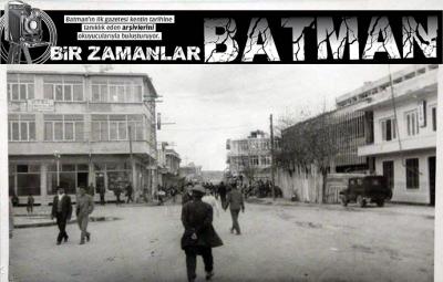 BİR ZAMANLAR BATMAN!