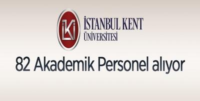 İSTANBUL KENT ÜNİVERSİTESİ 82 AKADEMİK PERSONEL ALIYOR